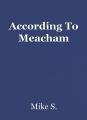 According To Meacham