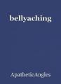 bellyaching