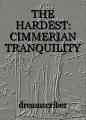 THE HARDEST: CIMMERIAN TRANQUILITY