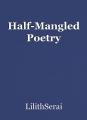 Half-Mangled Poetry