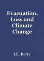 Evacuation, Loss and Climate Change