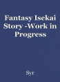 Fantasy Isekai Story -Work in Progress