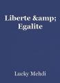 Liberte & Egalite