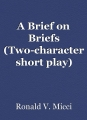 A Brief on Briefs (Two-character short play)