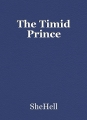 The Timid Prince
