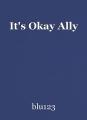 It's Okay Ally