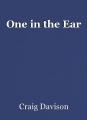 One in the Ear