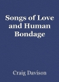 Songs of Love and Human Bondage