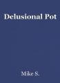 Delusional Pot