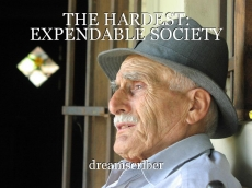 THE HARDEST: EXPENDABLE SOCIETY