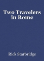 Two Travelers in Rome
