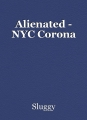 Alienated - NYC Corona