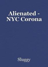 Alienated - NYC Corona