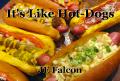 It's Like Hot-Dogs