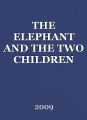 THE ELEPHANT AND THE TWO CHILDREN AND SQUIRRLE