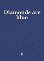 Diamonds are blue