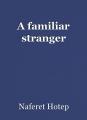 A familiar stranger