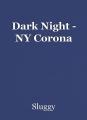 Dark Night - NY Corona