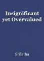 Insignificant yet Overvalued
