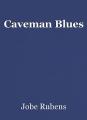 Caveman Blues