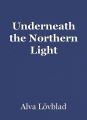 Underneath the Northern Light