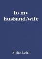 to my husband/wife