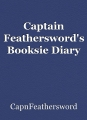 Captain Feathersword's Booksie Diary