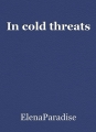 In cold threats