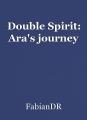 Double Spirit: Ara's journey
