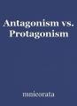 Antagonism vs. Protagonism