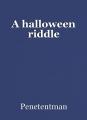 A halloween riddle