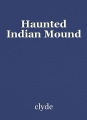 Haunted Indian Mound
