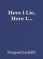 Here I Lie, Here I...
