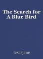 The Search for A Blue Bird