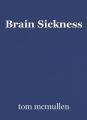 Brain Sickness