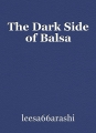 The Dark Side of Balsa