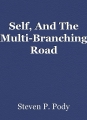Self, And The Multi-Branching Road