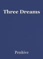 Three Dreams