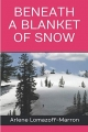 Beneath A Blanket Of Snow