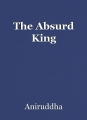 The Absurd King