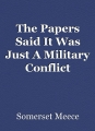 The Papers Said It Was Just A Military Conflict