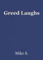Greed Laughs
