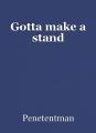 Gotta make a stand
