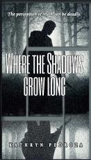 Where The Shadows Grow Long