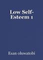 Low Self- Esteem 1
