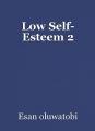 Low Self- Esteem 2