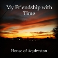 My Friendship with Time