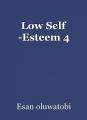 Low Self -Esteem 4