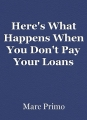 Here's What Happens When You Don't Pay YourLoans