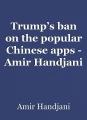 Trump's ban on the popular Chinese apps - Amir Handjani (Saudi Arabia)